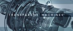 Transparent Machines™. We are the Transparent Machines™   | fullscreen please |  Our society is obsessed with the conflicting concepts of tr...