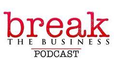 Break the Business podcast. Blog post by J.P. Kallio