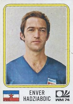 Enver Hadziabdic - Yugoslavia - München 74 World Cup 186 Football Stickers, Football Fans, Football Players, Panini Sticker, 1974 World Cup, Laws Of The Game, Association Football, Most Popular Sports, American Football
