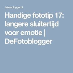 Handige fototip 17: langere sluitertijd voor emotie | DeFotoblogger