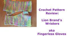Crochet Pattern Review: Lion Brand's Wristers aka Fingerless Gloves