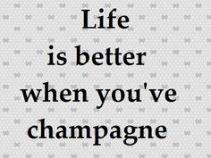 Life is better when you've champagne North Face Logo, The North Face, Champagne Quotes, Life Is Good, Humor, Words, Champagne, Humour, Life Is Beautiful