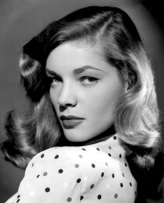 Lauren Bacall.  I love her hair!