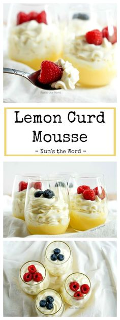This 10 minute lemon curd mousse dessert is light, refreshing and one of our favorites. Any lemon lover will eat this up and ask for seconds! #dessert #lemon #lemoncurd #lemonmousse #mousse #easydessert #quickdessert #lemondessert #fruit #berries #refreshing #summer #fancy #curd #recipe #numstheword