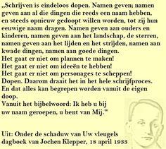 Quote. Schrijven is eindeloos dopen. Citaat uit dagboek Jochen Klepper.