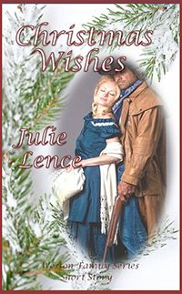 Christmas Wishes by Julie Lence