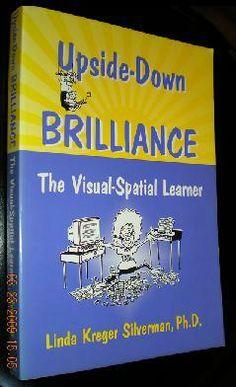 Upside-Down Brilliance: The Visual-Spatial Learner: Linda Kreger Silverman: 9781932186000: Amazon.com: Books