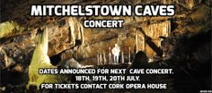 Dates announced for next Mitchelstown Cave Concert July 2014 Caves, Tour Guide, Opera House, Ireland, 18th, Dating, How To Remove, Tours, Concert