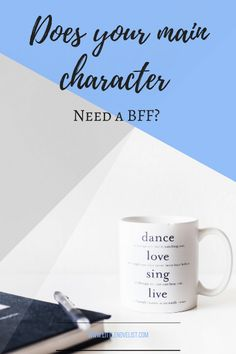 Does your main character need a BFF? — Little Novelist