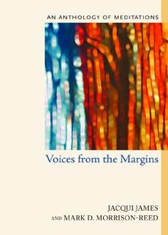 Voices from the Margins: An Anthology of Meditations by Jacqui James.