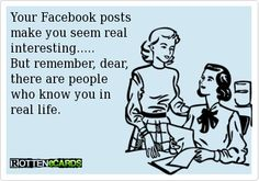 #someecard.  Facebook fakes.