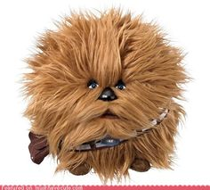 Ball O Chewie- Too cool.