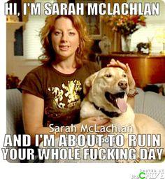 Oh, Sarah McLachlan...