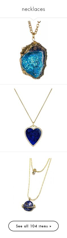 """""""necklaces"""" by pokeasaurousrex ❤ liked on Polyvore featuring jewelry, necklaces, druzy jewelry, blue necklace, druzy necklace, jeweled necklace, blue chain necklace, no color, heart shaped pendant necklace and 14k chain necklace"""