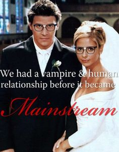 TEAM: Buffy & Angel forever. Screw Bella & Edward they were second rate compared to these two!