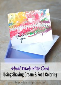 Mke your own note card usiing shaving cream and food coloring!  happydealhappyday.com