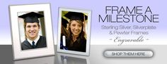 Graduation! Frame A Milestone - Engravable Sterling Silver, Silverplate and Pewter Frames