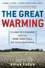 Climate Change and the Rise and Fall of Civilizations A history of the planet's last global warming phase, which took place between the tenth and fifteenth centuries, traces how climate changes reshap
