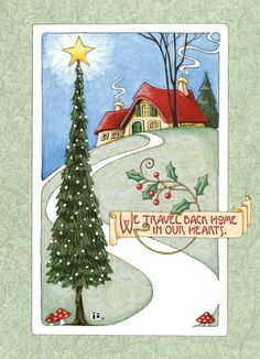 We travel back home in our hearts...Christmas card! Mary Englebreit