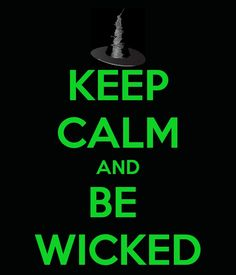 It's just for the first time I feel... wicked!