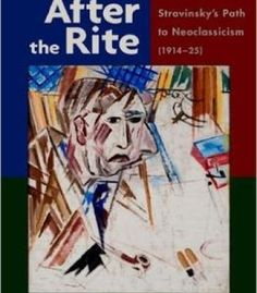 After The Rite: Stravinsky'S Path To Neoclassicism (1914-1925) PDF
