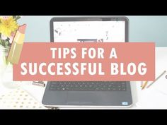 Tips For A Successful Blog: Things Successful Bloggers Do! - YouTube