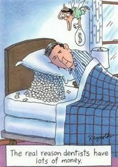 The Real Reason Dentists Have Lots of Money | Sleep Humor