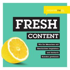 Fresh Content - Corporate Publishing - Content Marketing