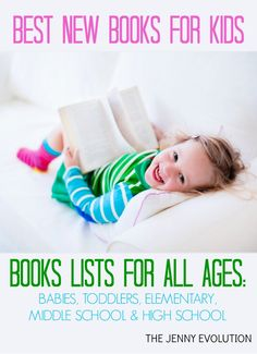 Best New Books for Kids for ALL Ages: Babies, Toddlers, Elementary, Middle School and High School!