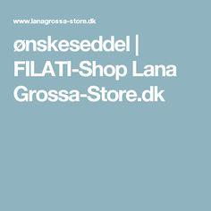 ønskeseddel | FILATI-Shop Lana Grossa-Store.dk