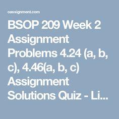 BSOP 209 Week 2  Assignment Problems 4.24 (a, b, c), 4.46(a, b, c)  Assignment Solutions  Quiz - Linear Regression, Correlation and Forecast Error