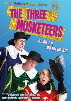 THREE HALF PINTS PRESENTS THE THREE MUSKETEERS 13th May 2017  Tickets £4.95. 2 SHOWS! 1st show Doors open 10.30am, show starts 11am. 2nd show Doors open 1pm, show starts 1.30pm  Chaos, mayhem and stupidity reign supreme as children's comedy trio the Three Half Pints swish their swords, buff their boots and flourish their feathers in their most ridiculous adventure yet!