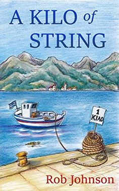 Hilarious memoir! A Brit expat shares his Greek experience #99p #99c #newbook http://effrosyniwrites.com/2017/06/21/new-release-a-kilo-of-string-by-rob-johnson/