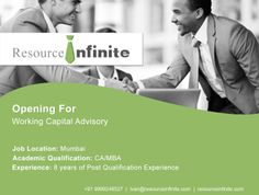 The redoubtable MNC BIG 4 is inviting applications for the post of Associate Vice President regarding its Working Capital Advisory Services sector.   If you hold a CA or MBA degree, have about 8 years of work experience as a professional consultancy and are willing to travel for work, quickly apply @ http://resourceinfinite.com/job_detail.php?job_id=91  For further help, contact us at +91 9999248527