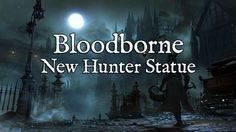 New Bloodborne Statue Will Be Shown At Comic-Con #Playstation4 #PS4 #Sony #videogames #playstation #gamer #games #gaming