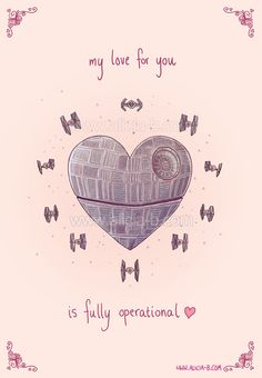 Geeky Valentines Day Cards!    Witness the power of this fully operational Love Star!    Available on Redbubble here:    http://www.redbubble.com/people/aliciamb/works/9932349-the-love-star