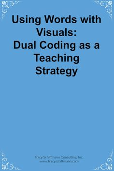 Using Words with Visuals: Dual Coding as a Teaching Strategy