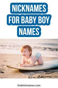 Find Nicknames for your baby boy   Baby Boy Nicknames Nicknames For Olivia, Baby Boy Nicknames, Nicknames For Girls, Cute Nicknames, Nick Names For Boys, Boy Names, Best Friends, Boyfriend, Guys