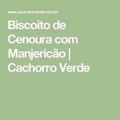 Biscoito de Cenoura com Manjericão | Cachorro Verde