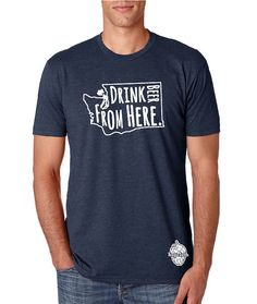 Drink Beer From Here Washington WA Craft Beer Shirt by hopcloth