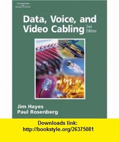 Data, Voice, and Video Cabling Laboratory Manual (9781418005542) Jim Hayes, Paul Rosenberg , ISBN-10: 1418005541  , ISBN-13: 978-1418005542 ,  , tutorials , pdf , ebook , torrent , downloads , rapidshare , filesonic , hotfile , megaupload , fileserve