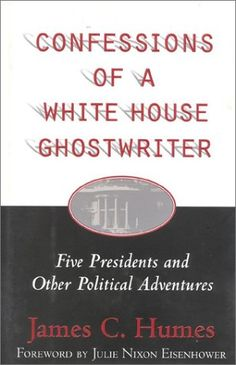Confessions of a White House Ghostwriter: Five Presidents and Other Political Adventures by James C. Humes http://www.amazon.com/dp/0895264331/ref=cm_sw_r_pi_dp_uaGZvb12WVWJJ