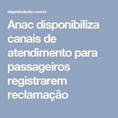 Anac disponibiliza canais de atendimento para passageiros registrarem reclamação