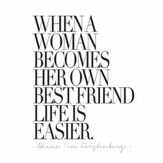 """When a woman becomes her own best friend life is easier"" -Diane Von Furstenberg Boss Babe, Quotes To Live By, Love Quotes, Style Quotes, Fabulous Quotes, Motivational Quotes, Inspirational Quotes, Fashion Quotes, Inspire Me"