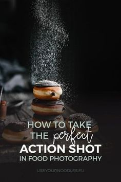 How To Take The Perfect Action Shot In Food Photography - Use Your Noodles