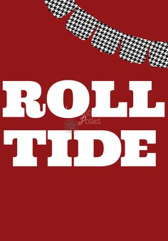 Alabama Roll Tide Print. $12.00, via Etsy.
