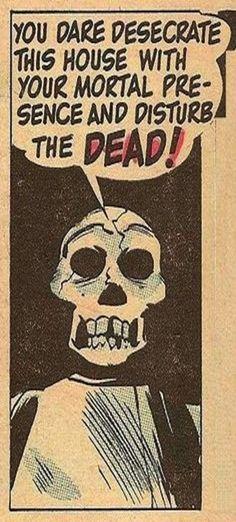 disturb the dead