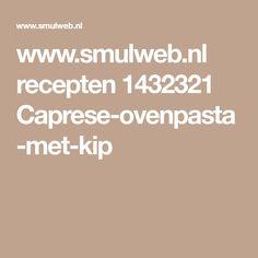 www.smulweb.nl recepten 1432321 Caprese-ovenpasta-met-kip