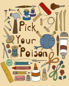 this would look great in my craftroom.. Craft Tools and Supplies Illustration -  8 x 10 Reproduction Art Print - Pick Your Poison. $16.00, via Etsy.