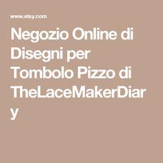 Negozio Online di Disegni per Tombolo Pizzo di TheLaceMakerDiary